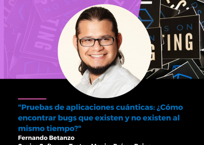 """Charla """"Pruebas de aplicaciones cuánticas: ¿Cómo encontrar bugs que existen y no existen al mismo tiempo?"""" en Hands on Testing 2021"""